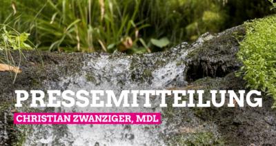 Pressemitteilung: Grundwasser schützen, Christian Zwanziger, MdL