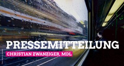 Pressemitteilug von Christian Zwanziger, MdL